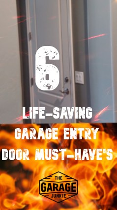6 Lifesaving Garage Entry Door Must-Haves - A fire in an attached garage can be a hellish scenario for anyone to live through. Having a proper garage entry door can provide those precious minutes to get to safety. Here are 6 must-haves for any garage entry door