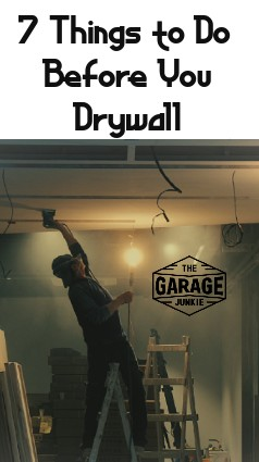 7 Things to Do Before You Drywall Your Garage - Considering drywalling your garage? Before you do, there are several things that you should do to make the job easier and remove potential roadblocks. Check out this article on what you should do before you drywall your garage.