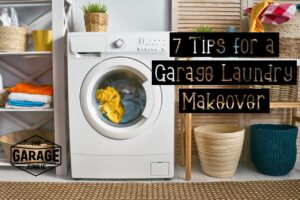 7 Tips for a Garage Laundry Makeover