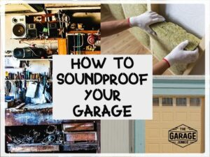 How to Soundproof Your Garage
