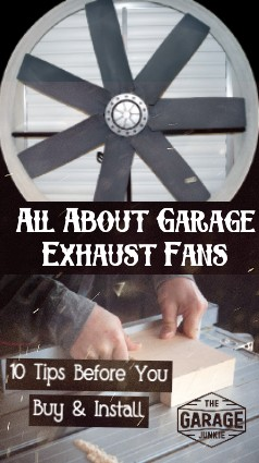 All About Garage Exhaust Fans - 10 things to consider before you purchase a garage exhaust fan.