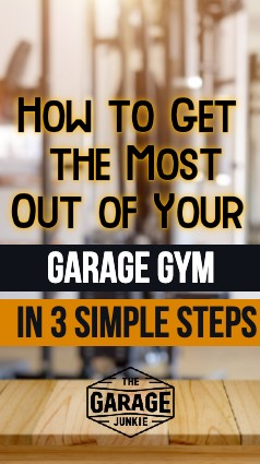 How to Get the Most Out of Your Garage Gym - In three easy steps you can get the most out of the setup and use of your garage gym.