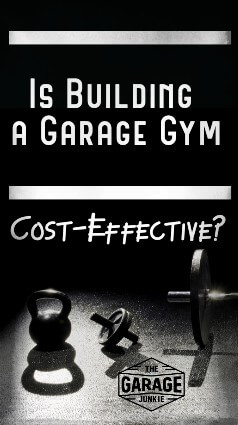 Is Building a Garage Gym Cost-Effective? - Gym memberships can het pricey. Is it worth it to collect your own equipment and set up a home gym?