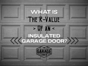 What is the R-Value of an Insulated Garage Door? - The Garage Junkie