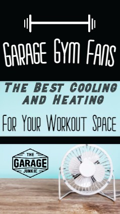 Garage Gym Fans: The Best Heating and Cooling for Your Garage Space. As you assess your garage gym equipment, its important not to neglect the climate control. Why include a fan or heater? To keep your motivation up, and your body healthy, considering the temperature in your garage is a must. Here are some options to consider when adding a fan to your garage gym.