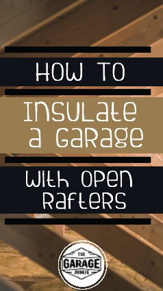 How to Insulate a Garage with Open Rafters -