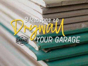 9 Reasons to Drywall Your Garage (1)
