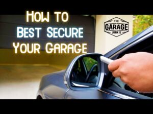 How to Best Secure Your Garage