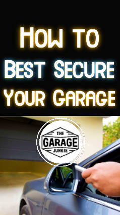 How to Best Secure Your Garage - To secure your garage, take steps that are simple to implement and are easy to engage and disengage so they become a habit and not something you regret later.