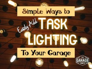Simple Ways to Add Task Lighting to Your Garage (1)