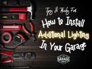 Tips & Tricks for How to Install Additional Lighting in Your Garage (1)